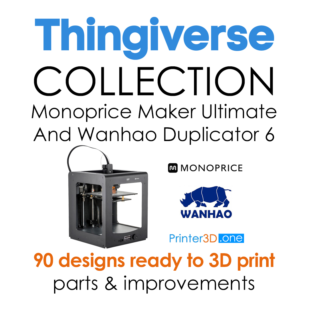 Thingiverse-collection-for-Monoprice-Maker-Ultimate-(MMU